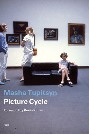 Picture Cycle by Masha Tupitsyn