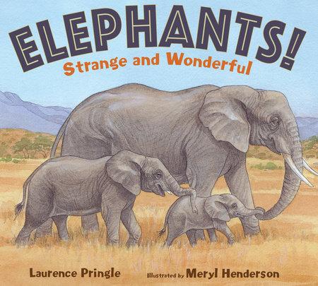 Elephants! by Laurence Pringle