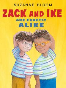 Zack and Ike Are Exactly Alike