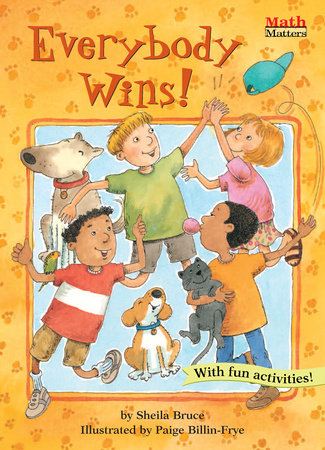 Everybody Wins! by Sheila Bruce; illustrated by Paige Billin-Frye