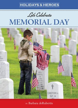 Let's Celebrate Memorial Day by Barbara deRubertis