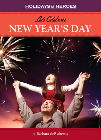 Let's Celebrate New Year's Day by Barbara deRubertis