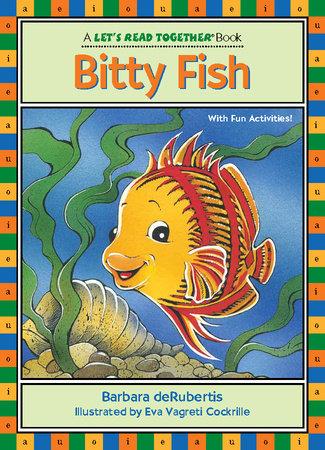 Bitty Fish by Barbara deRubertis; illustrated by Eva Vagreti Cockrille
