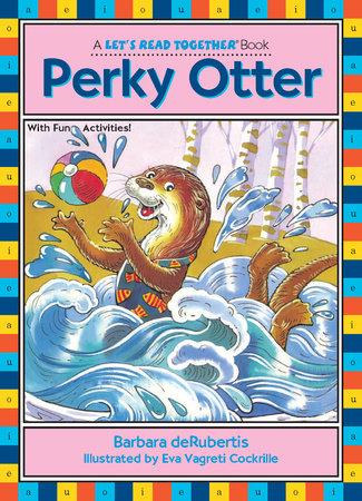 Perky Otter by Barbara deRubertis