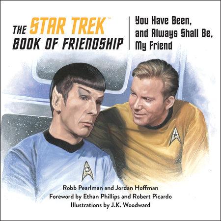 The Star Trek Book of Friendship by Robb Pearlman and Jordan Hoffman