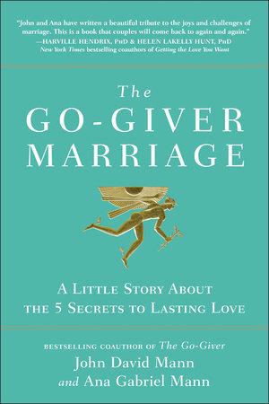 The Go-Giver Marriage by John David Mann and Ana Gabriel Mann