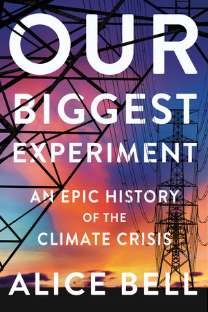 Our Biggest Experiment by Alice Bell