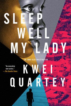 Sleep Well, My Lady by Kwei Quartey