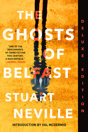 The Ghosts of Belfast (Deluxe Edition) by Stuart Neville