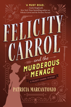 Felicity Carrol and the Murderous Menace by Patricia Marcantonio