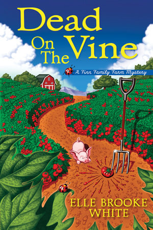 Dead on the Vine by Elle Brooke White
