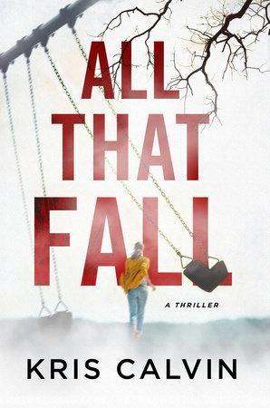 All That Fall by Kris Calvin