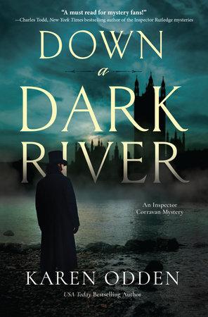 Down a Dark River by Karen Odden