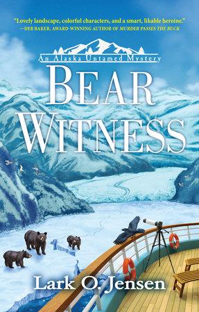 Bear Witness by Lark O. Jensen