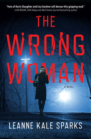 The Wrong Woman by Leanne Kale Sparks