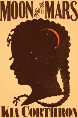 Moon and the Mars by Kia Corthron