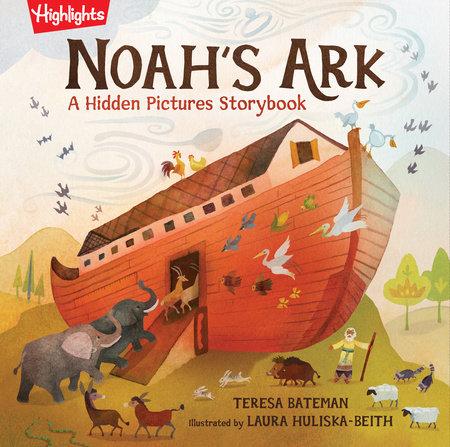 Noah's Ark by Teresa Bateman; Illustrated by Laura Huliska-Beith