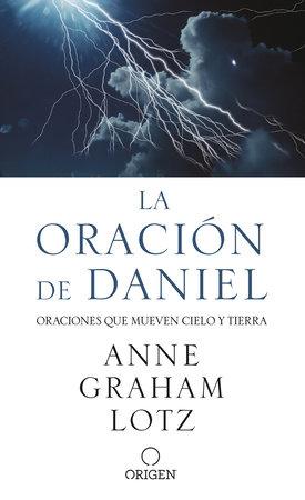 La oración de Daniel / The Daniel Prayer by Anne Graham Lotz