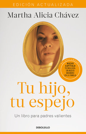 Tu hijo, tu espejo (Edición actualizada) / Your Child, Your Mirror by Martha Alicia Chavez