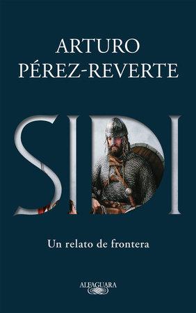 Sidi: Un relato de frontera /Sidi: A Story of Border Towns by Arturo Pérez-Reverte
