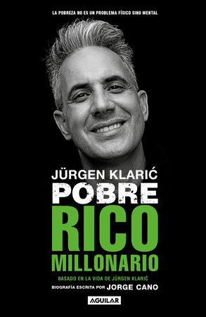 Jürgen Klaric. Pobre rico millonario / Jürgen Klaric: Poor Rich Millionaire by Jorge Cano