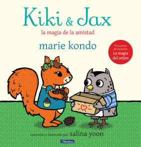 Kiki & Jax: La magia de la amistad / Kiki & Jax: The Life-Changing Magic of Friendship