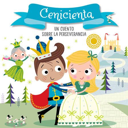 Cenicienta. Un cuento sobre la perseverancia / Cinderella. A story about perseverance by Helen Anderton