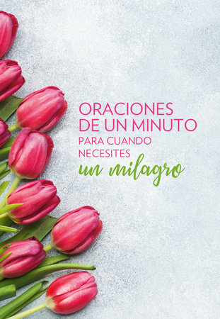 Oraciones de un minuto para cuando necesitas un milagro / One Minute Prayers When You Need a Miracle by Nick Harrison