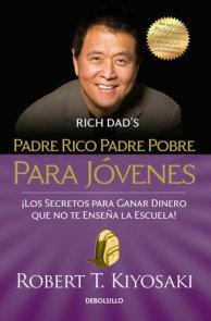 Padre rico padre pobre para jóvenes / Rich Dad Poor Dad for Teens