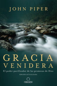 Gracia venidera: El poder purificador de las promesas de Dios / Future Grace: The Purifying Power of the Promises of God