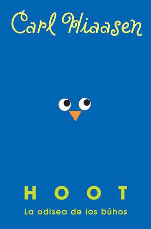 Hoot: La odisea de los búhos / Hoot by Carl Hiaasen