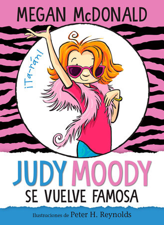 Judy Moody se vuelve famosa / Judy Moody Gets Famous! by Megan McDonald