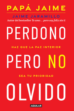 Perdono pero no olvido / Learn to Forgive without Forgetting What Happened by Jaime Jaramillo
