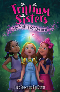 Trillium Sisters 1: The Triplets Get Charmed