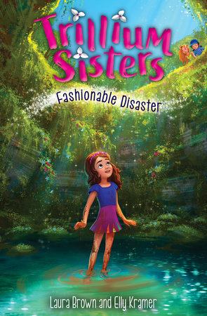 Trillium Sisters 3: Fashionable Disaster by Laura Brown and Elly Kramer