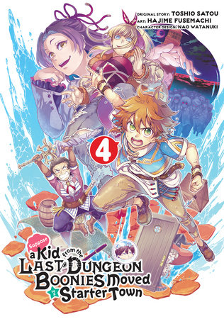 Suppose a Kid from the Last Dungeon Boonies Moved to a Starter Town (Manga) 04 by Toshio Satou and Hajime Fusemachi
