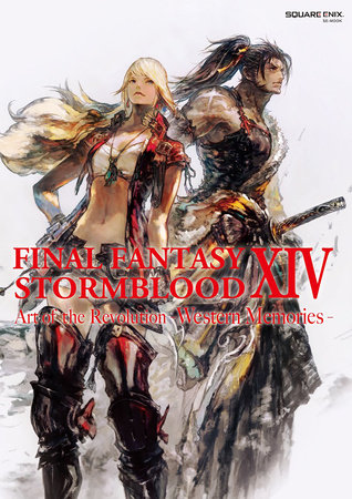 Final Fantasy XIV: Stormblood -- The Art of the Revolution -Western Memories- by Square Enix