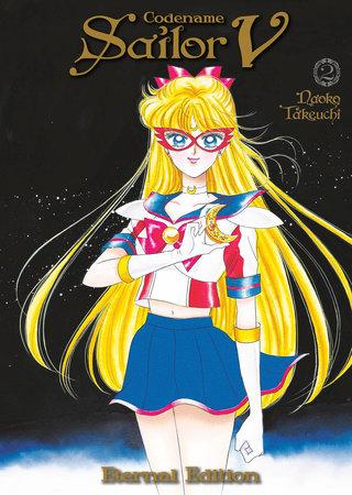 Codename: Sailor V Eternal Edition 2 (Sailor Moon Eternal Edition 12) by Naoko Takeuchi
