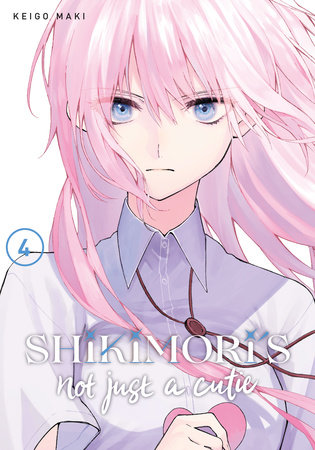 Shikimori's Not Just a Cutie 4 by Keigo Maki