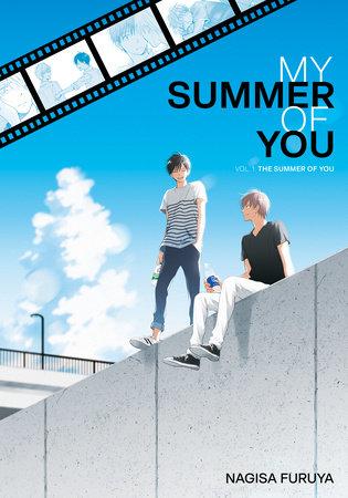 The Summer of You (My Summer of You Vol. 1) by Nagisa Furuya