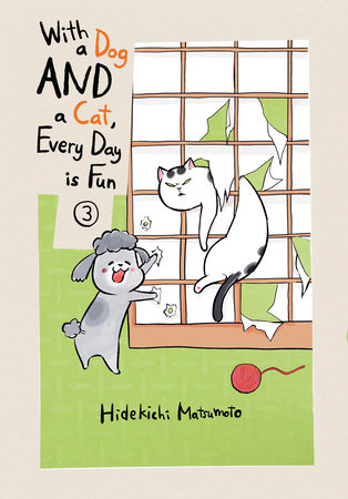 With a Dog AND a Cat, Every Day is Fun, volume 3 by Hidekichi Matsumoto