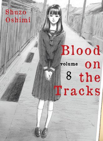 Blood on the Tracks, volume 8 by Shuzo Oshimi