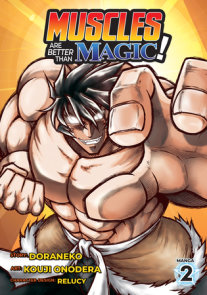 Muscles are Better Than Magic! (Manga) Vol. 2