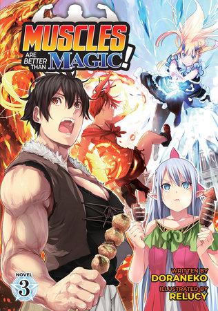 Muscles are Better Than Magic! (Light Novel) Vol. 3 by Doraneko