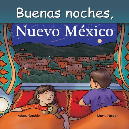 Buenas Noches Nuevo México by Adam Gamble and Mark Jasper