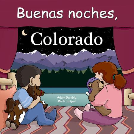 Buenas Noches Colorado by Adam Gamble and Mark Jasper