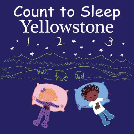Count to Sleep Yellowstone by Adam Gamble and Mark Jasper