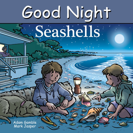Good Night Seashells by Adam Gamble and Mark Jasper
