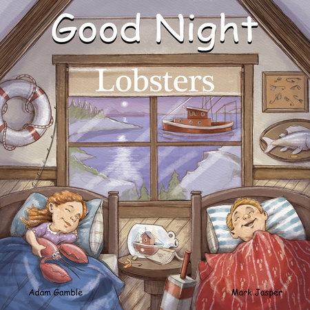 Good Night Lobsters by Adam Gamble and Mark Jasper
