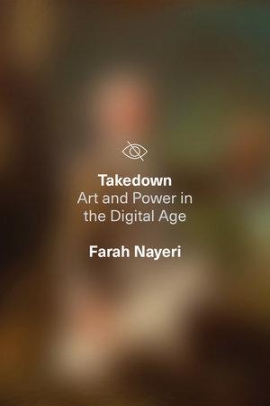 Takedown by Farah Nayeri